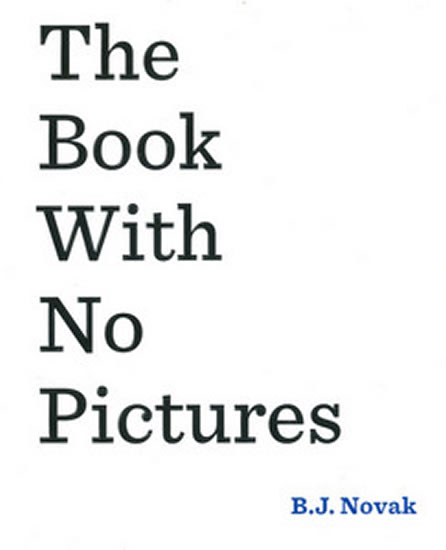 Book With No Pictures - B. J. Novak