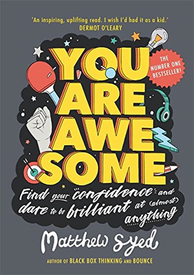You Are Awesome: Find Your Confidence and Dare to be Brilliant at (Almost) Anything - Matthew Syed