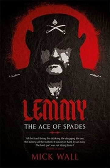 Lemmy - The Definitive Biography - Mick Wall