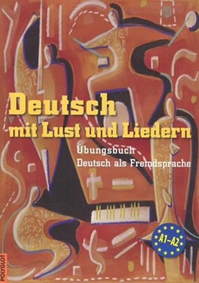 Deutsch mit Lust und Liedern - cvičebnice s CD - Mark Krüger, Doris Dusilová, V. Kolocová