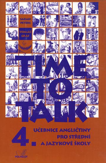 Time to talk 4 - kniha pro studenty - Sarah Peters, Tomáš Gráf