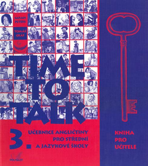 Time to talk 3 - kniha pro učitele - Sarah Peters, Tomáš Gráf