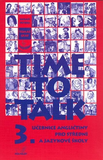 Time to talk 3 - kniha pro studenty - Sarah Peters, Tomáš Gráf