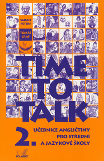 Time to talk 2 - kniha pro studenty - Sarah Peters, Tomáš Gráf