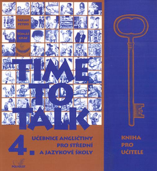 Time to talk 4 - kniha pro učitele - Sarah Peters, Tomáš Gráf