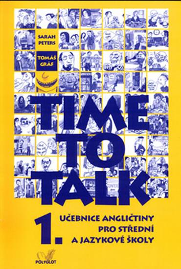 Time to talk 1 - kniha pro studenty - Sarah Peters, Tomáš Gráf