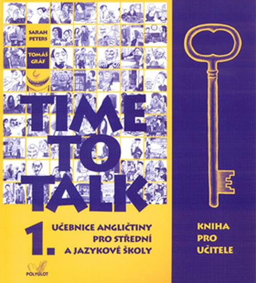 Time to talk 1 - kniha pro učitele - Sarah Peters, Tomáš Gráf