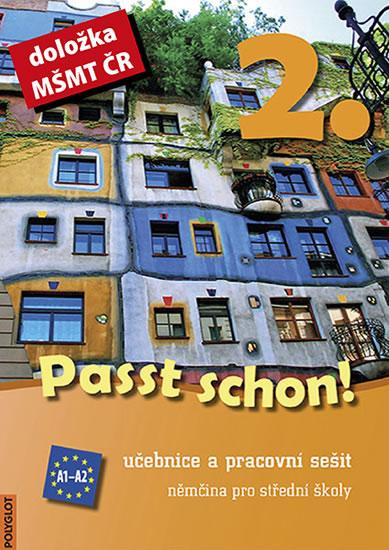 Passt schon! 2. Němčina pro SŠ - Učebnice a pracovní sešit