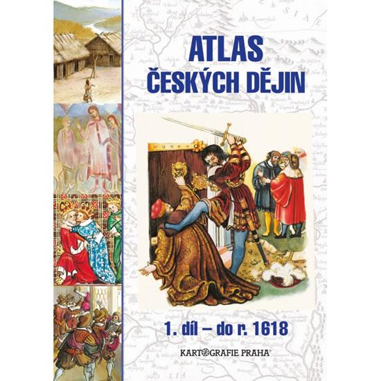 Atlas českých dějin - 1.díl do r. 1618