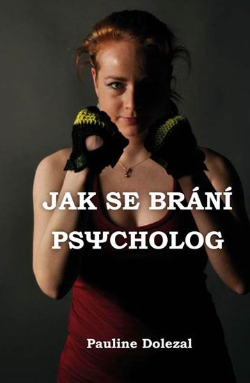 Jak se brání psycholog - Pauline Dolezal
