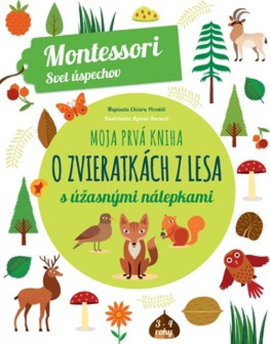 Moja prvá kniha o lesných zvieratkách - Chiara Piroddi