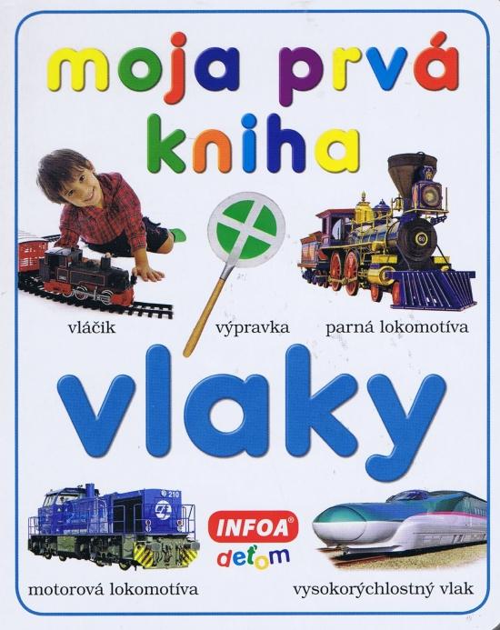 Moja prvá kniha - vlaky