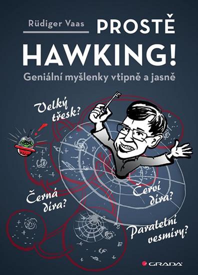 Prostě Hawking! - Geniální myšlenky vtipně a jasně - Rüdiger Vaas
