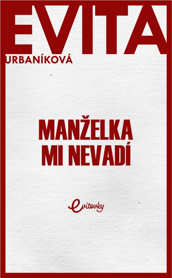 Manželka mi nevadí - Evita Urbaníková