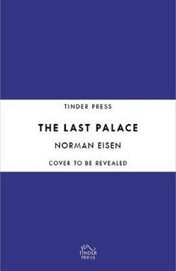 The Last Palace : Europe´s Extraordinary Century Through Five Lives and One House in Prague - Norman Eisen