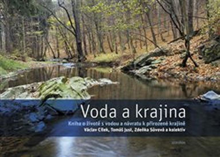 Voda a krajina - Kniha o životě s vodou a návratu k přirozené krajině - Václav Cílek