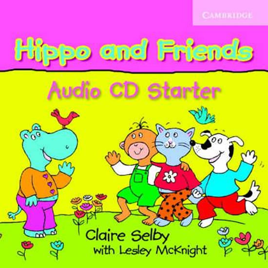 Hippo and Friends Starter: Audio CD - Claire Selby