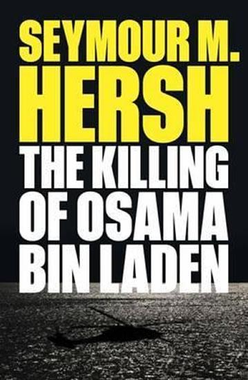 Killing of Osama Bin Laden - Seymour M. Hersh