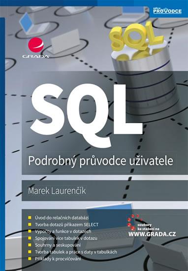 SQL - Podrobný průvodce uživatele - Marek Laurenčík