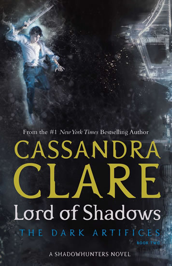 Lord of Shadows: The Dark Artifices - Cassandra Clare