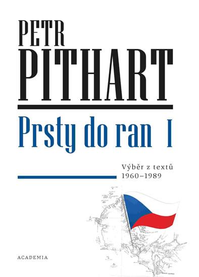 Prsty do ran I. - Výběr z textů z let 1960-1989 - Petr Pithart