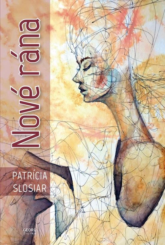 Nové rána - Patrícia Slosiar