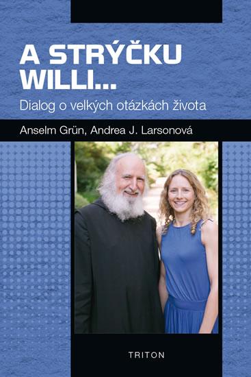 A strýčku Willi... - Dialog o velkých otázkách života