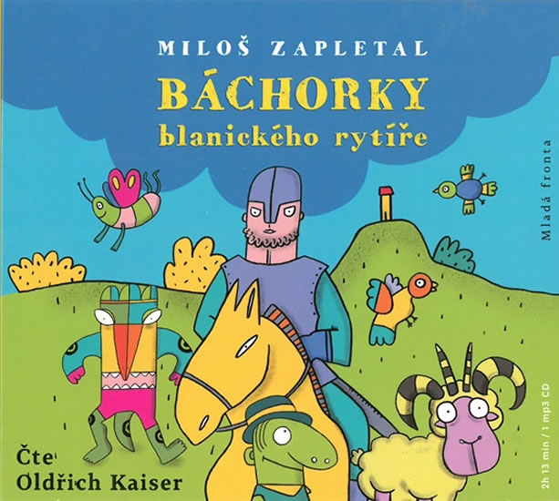 Báchorky blanického rytíře - CDmp3 (Čte Oldřich Kaiser) - Miloš Zapletal