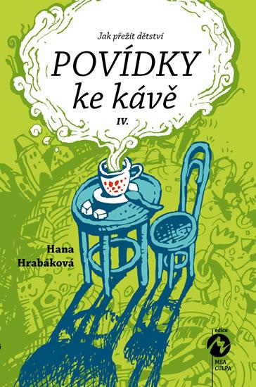 Povídky ke kávě IV. aneb Jak přežít dětství - Hana Hrabáková
