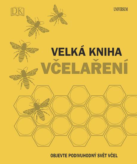 Velká kniha včelaření - Fergus Chadwick a kol.