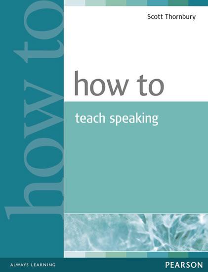 How to Teach Speaking - Scott Thornbury