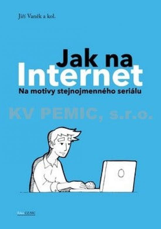 Jak na Internet - Na motivy stejnojmenného seriálu