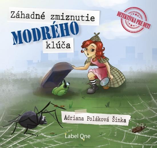 Záhadné zmiznutie modrého kľúča (audiokniha) - Adriana Šinka Poláková
