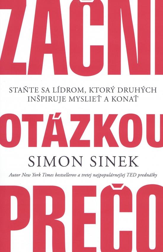 Začni otázkou prečo - Simon Sinek