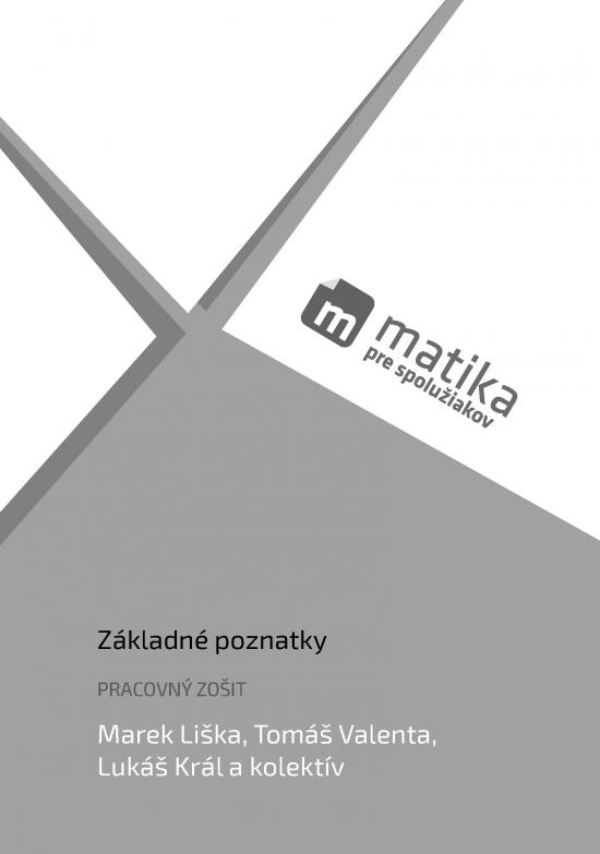 Matika pre spolužiakov: Základné poznatky (pracovný zošit) - Marek Liška, Tomáš Valenta, Lukáš Král a kol.
