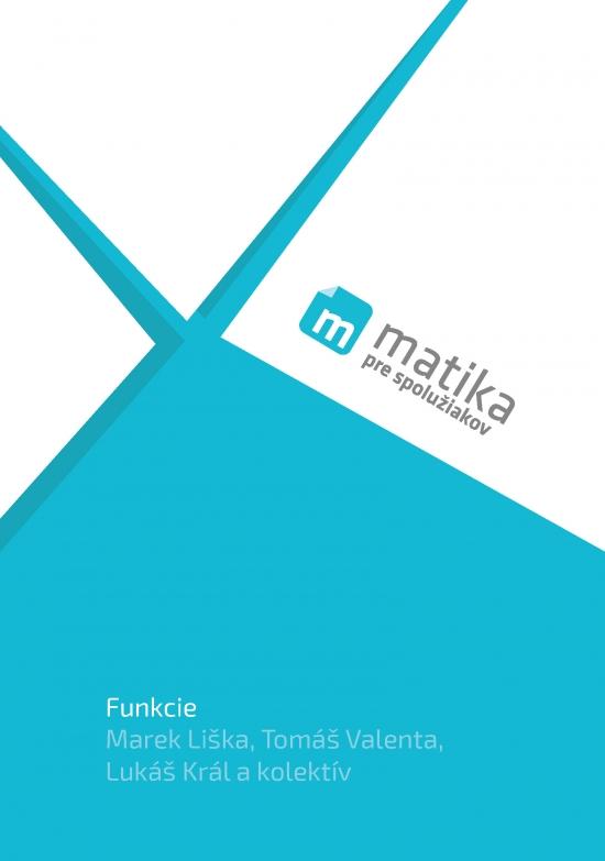 Matika pre spolužiakov: Funkcie (učebnica) - Marek Liška, Tomáš Valenta, Lukáš Král a kol.