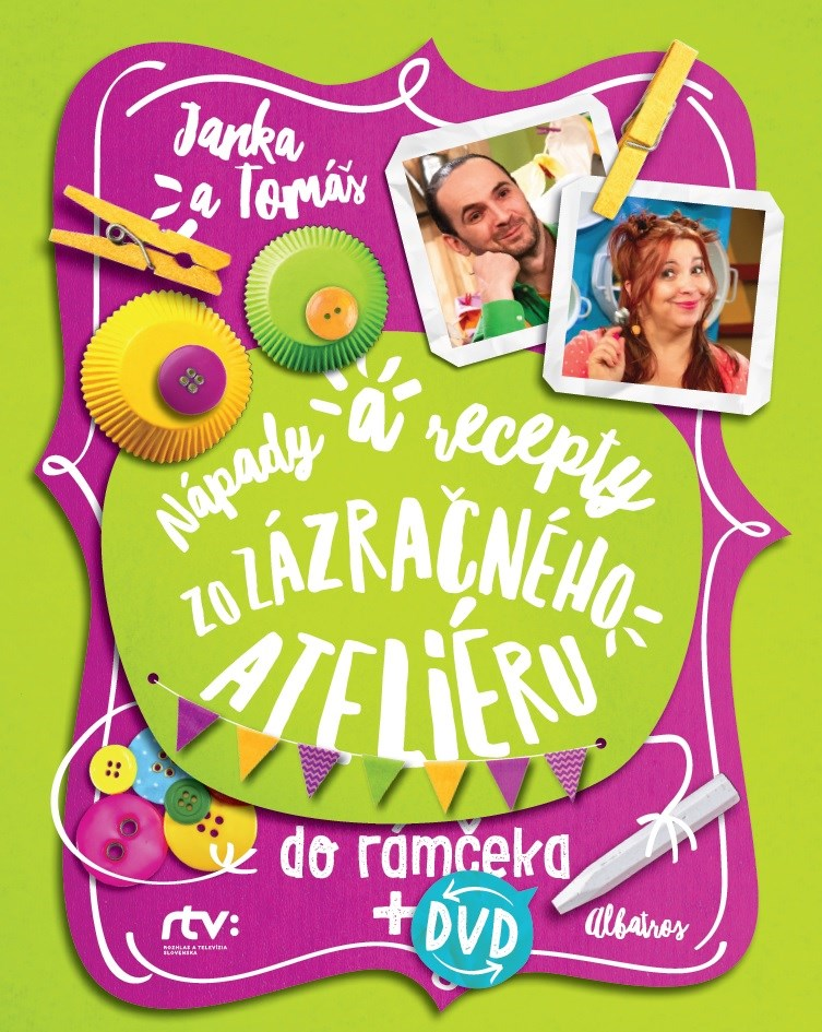 Janka a Tomáš Nápady a recepty zo Zázračného ateliéru do rámčeka - Jana Šebová, Tomáš Šebo