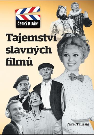 Tajemství slavných filmů - Český biják! - Pavel Taussig