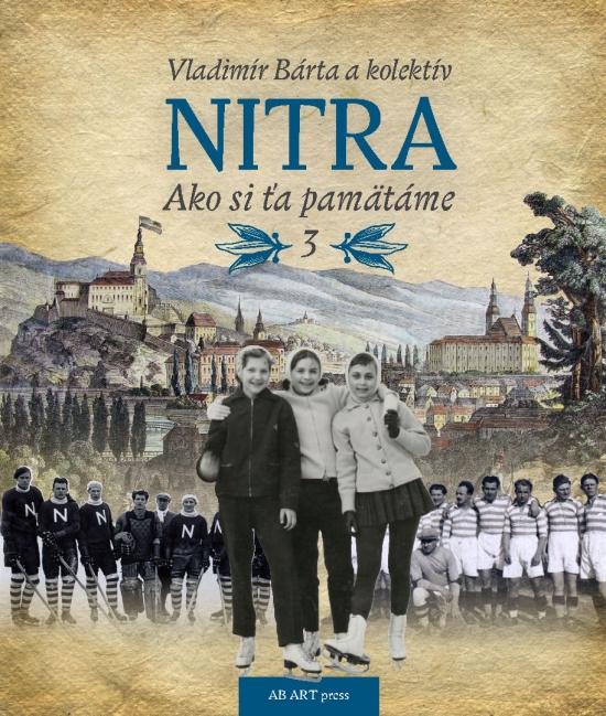 Nitra – Ako si ťa pamätáme 3 - Vladimír Bárta a kolektív