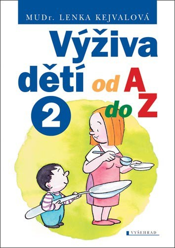 Výživa dětí od A do Z 2 - Lenka Kejvalová