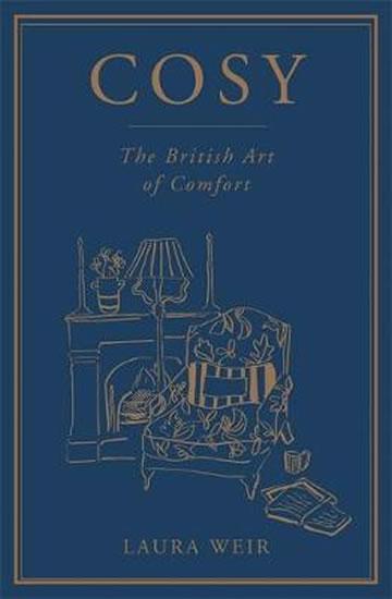 Cosy : The British Art of Comfort - Laura Weir