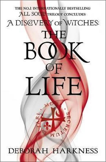 The Book of Life : (All Souls 3) - Deborah Harknessová