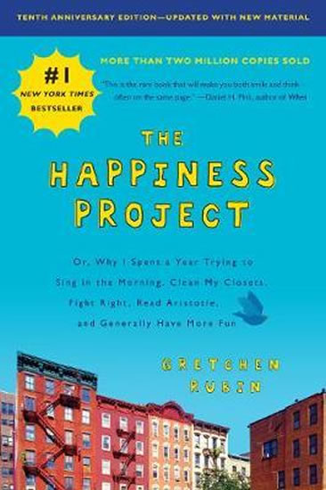 The Happiness Project, Tenth Anniversary - Gretchen Rubinová