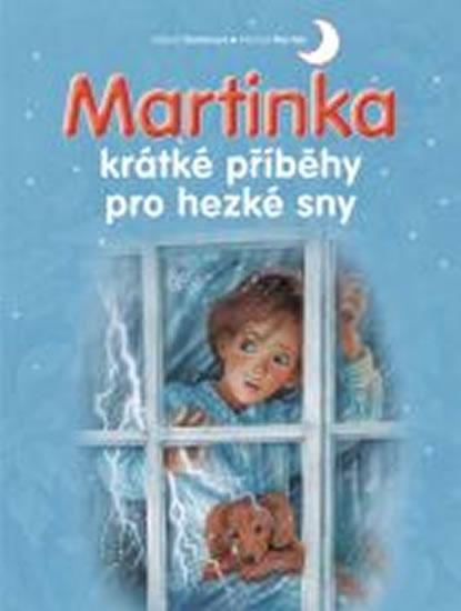 Martinka - krátké příběhy pro hezké sny - Gilbert Delahaye