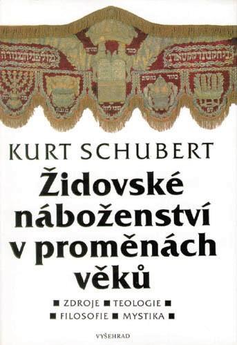 Židovské náboženství v proměnách věků - Kurt Schubert