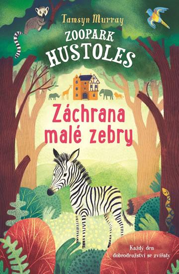 Zoopark Hustoles - Záchrana malé zebry - Tamsyn Murray