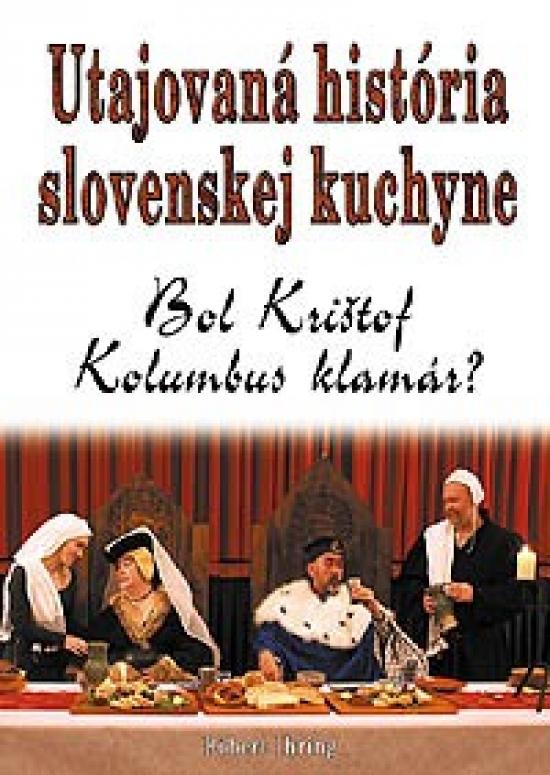 Utajovaná história slovenskej kuchyne - Róbert Ihring