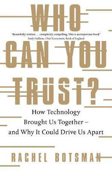 Who Can You Trust? : How Technology Brou - Rachel Botsman