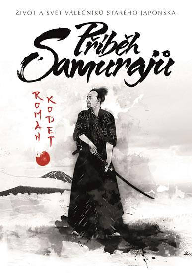 Příběh samurajů - Život a svět válečníků