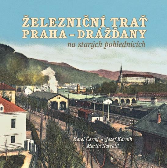 Železniční trať Praha-Drážďany na starýc